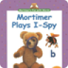 Mortimers Fun with Words: Mortimer Plays I-Spy