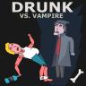 Drunk Vs. Vampire