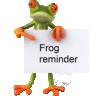 Frog reminder