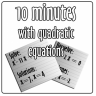 10 Minutes Quadratic Equations