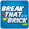 Break That Brick!
