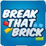 Break That Brick!