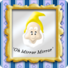 Oh Mirror Mirror