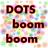 DotsBoomBoom