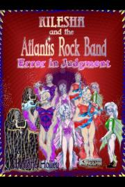 Kilesha 2: Error in Judgment: Kilesha and the Atlantis Rock Band Series