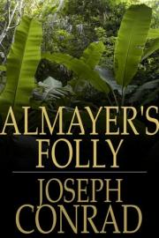Almayers Folly: A Story of an Eastern River