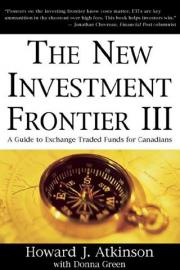The New Investment Frontier III: A Guide to Exchange Traded Funds for Canadians