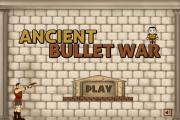 Ancient Bullet War