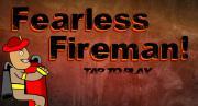 Fearless Fireman