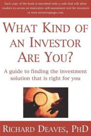 What Kind of an Investor are You?: A Guide to Finding the Investment Solution That is Right For You