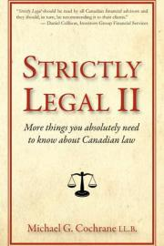Strictly Legal II: More Things You Absolutely Need to Know about Canadian Law