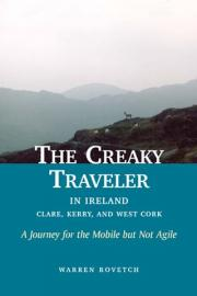 The Creaky Traveler in Ireland--Clare, Kerry, and West Cork: A Journey for the Mobile but Not Agile