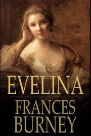 Evelina: Or, the History of a Young Ladys Entrance into the World