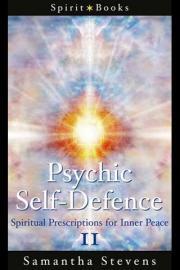 Psychic Self-Defense: Spiritual Prescriptions for Inner Peace