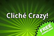 Cliché Crazy!