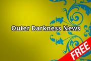 Outer Darkness News
