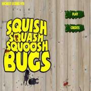Squish Squash Squoosh Bugs!