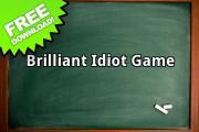 Brilliant Idiot Game