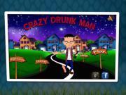 Crazy Drunk Man