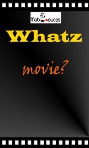 Whatz movie?