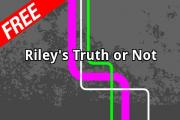 Riley's Truth Or Not