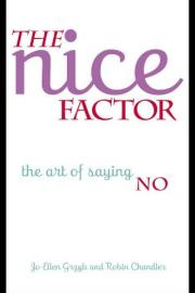 Nice Factor, The: The Art of Saying No