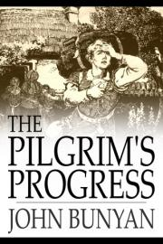 The Pilgrims Progress: From This World to That Which is to Come, Delivered Under the Similitude of a Dream