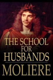 The School for Husbands: LEcole des maris