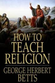How to Teach Religion: Principles and Methods