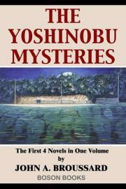 The Yoshinobu Mysteries: Volume 1, The First 4 Novels