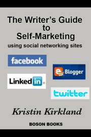 The Writers Guide to Self-Marketing Using Social Networking Sites